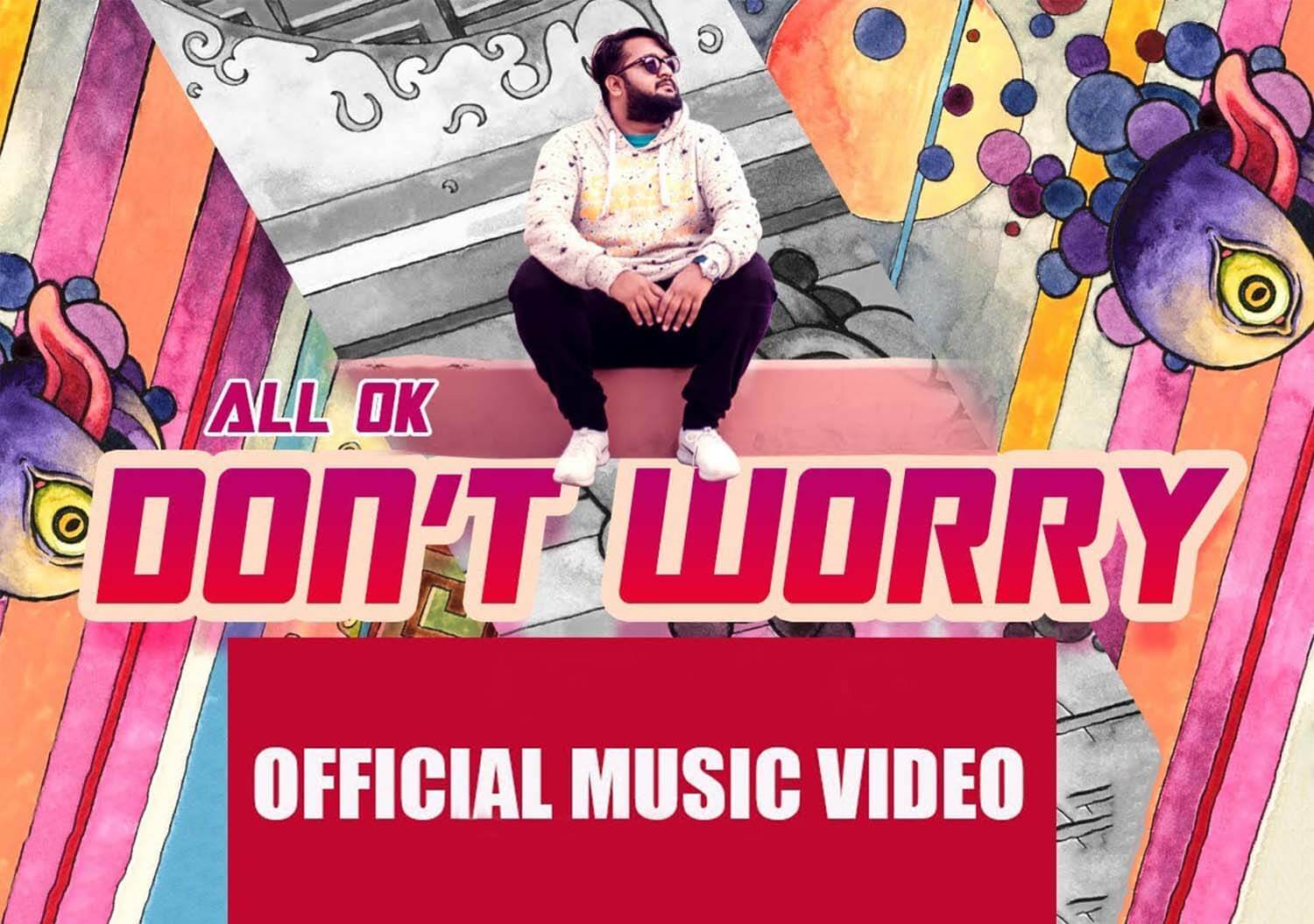 Alok Babu Don't Worry Song Is An Inspiring Number